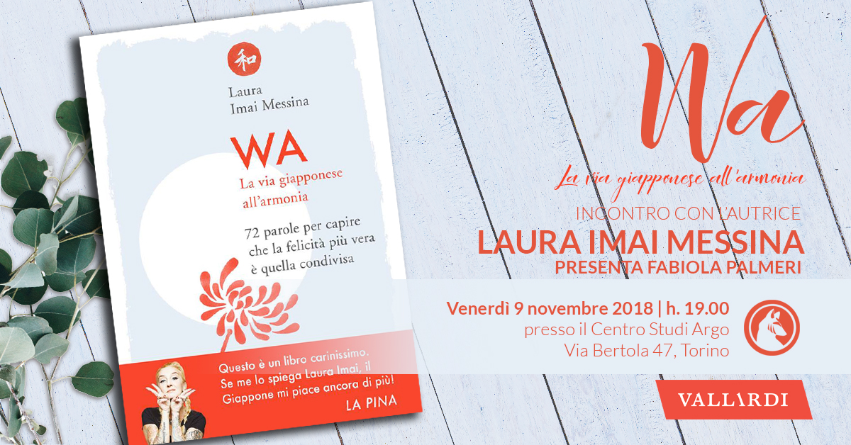 Wa. La via giapponese all'armonia. Presentazione con Laura Imai Messina
